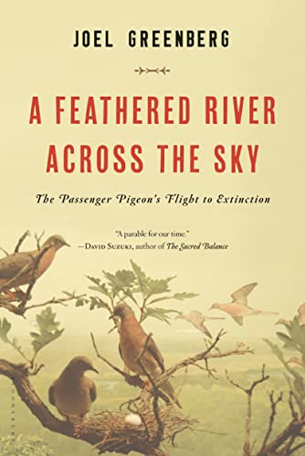 9781620405369: A Feathered River Across the Sky: The Passenger Pigeon's Flight to Extinction