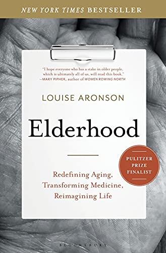 9781620405468: Elderhood (Redefining Aging, Transforming Medicine, Reimagining Life)