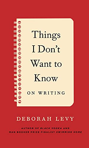 9781620405659: Things I Don't Want to Know: On Writing