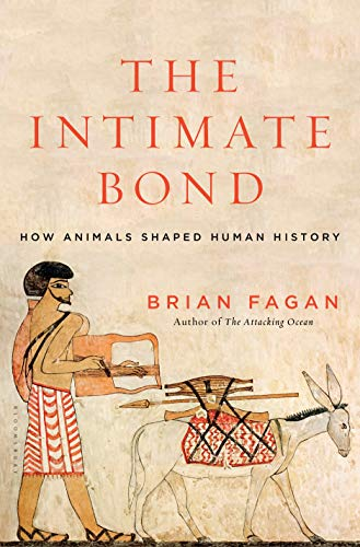 9781620405727: The Intimate Bond: How Animals Shaped Human History