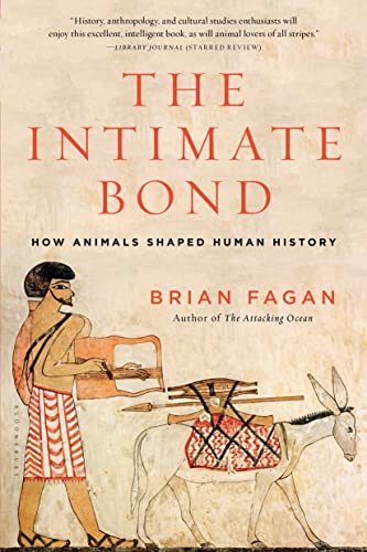 9781620405734: The Intimate Bond: How Animals Shaped Human History