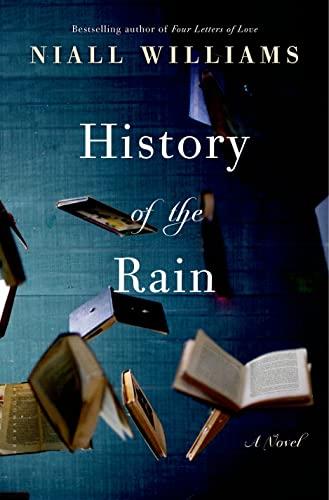 9781620406472: History of the Rain: A Novel