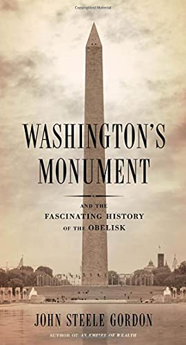 9781620406502: Washington's Monument: And the Fascinating History of the Obelisk