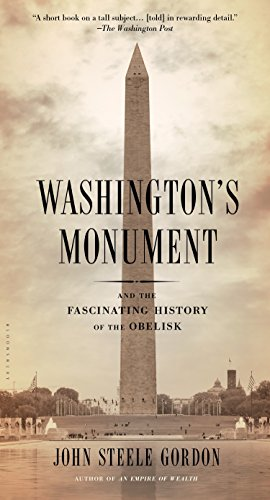 9781620406519: Washington's Monument: And the Fascinating History of the Obelisk