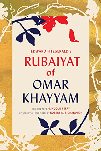 9781620406564: Edward FitzGerald's Rubaiyat of Omar Khayyam: With Paintings by Lincoln Perry and an Introduction and Notes by Robert D. Richardson
