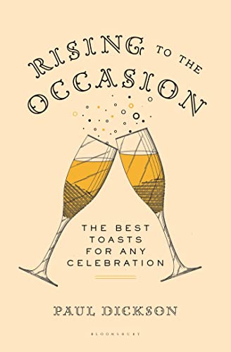 9781620406632: Rising to the Occasion: The Best Toasts for Any Celebration