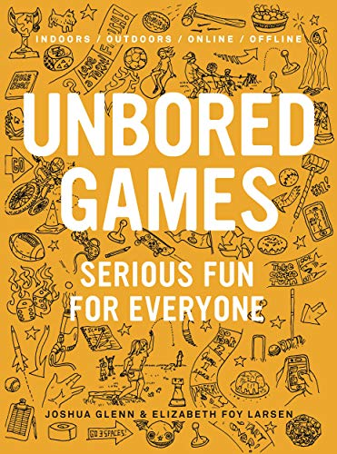 9781620407066: UNBORED Games: Serious Fun for Everyone