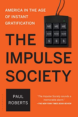 9781620407660: The Impulse Society: America in the Age of Instant Gratification