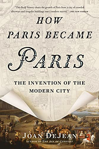 9781620407684: How Paris Became Paris: The Invention of the Modern City