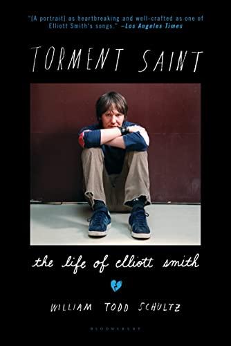 9781620407844: Torment Saint: The Life of Elliott Smith