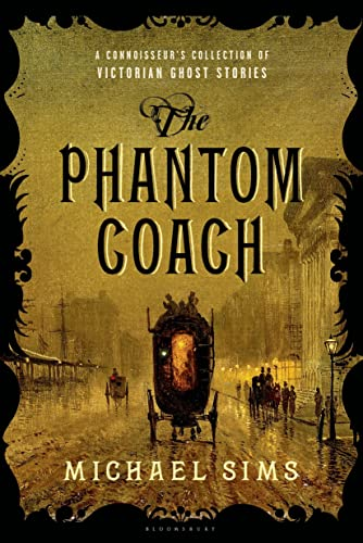 9781620408056: The Phantom Coach: A Connoisseur's Collection of Victorian Ghost Stories