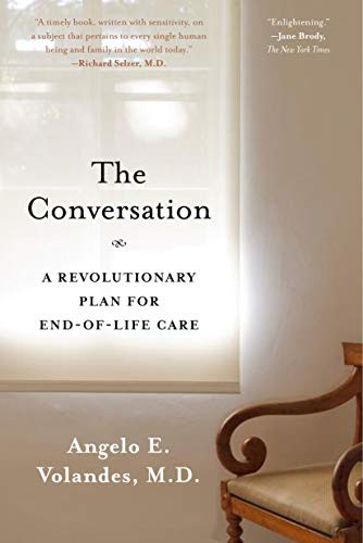 9781620408551: The Conversation: A Revolutionary Plan for End-of-Life Care