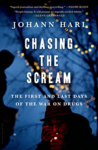 9781620408902: Chasing the Scream: The Opposite of Addiction is Connection