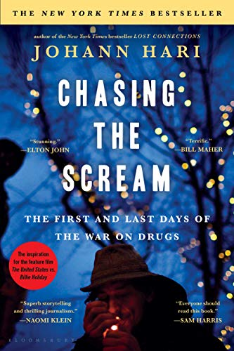 9781620408919: Chasing the Scream: The Opposite of Addiction is Connection