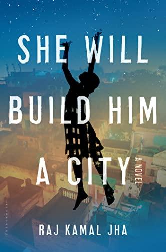 She Will Build Him a City (Hardback): Raj Kamal Jha