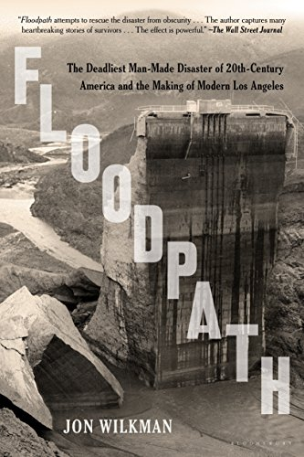 9781620409176: Floodpath: The Deadliest Man-Made Disaster of 20th-Century America and the Making of Modern Los Angeles