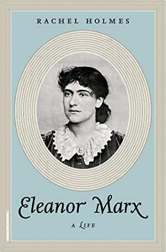 9781620409701: Eleanor Marx: A Life