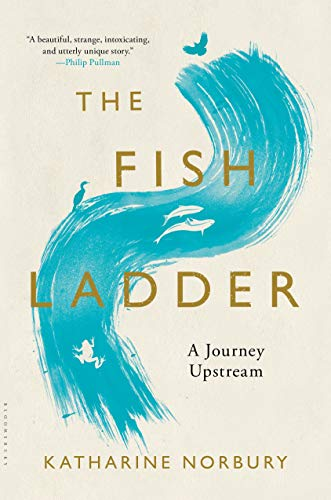 The Fish Ladder: A Journey Upstream: Norbury, Katharine