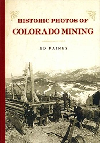9781620453827: Historic Photos of Colorado Mining