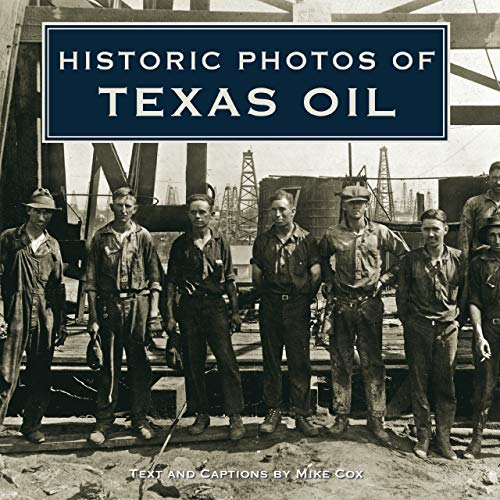 Historic Photos of Texas Oil: Cox, Mike