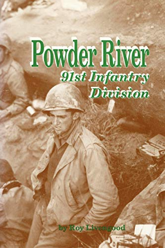 Powder River: 91st Infantry Division (9781620454138) by Roy Livengood
