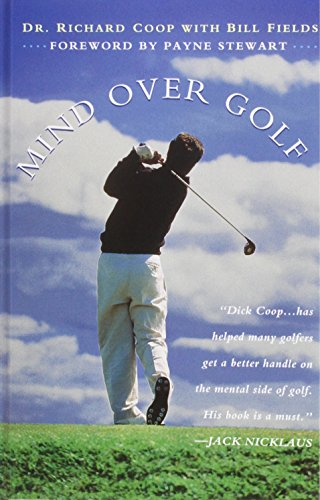 9781620455319: Mind Over Golf: How to Use Your Head to Lower Your Score: How to Use Your Head to Lower Your Score