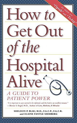 9781620455333: How to Get Out of the Hospital Alive: A Guide to Patient Power
