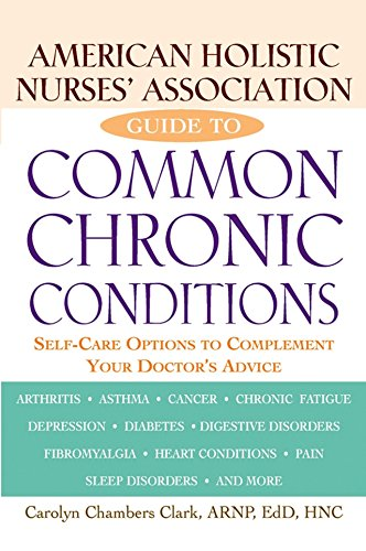 9781620455395: American Holistic Nurses' Association Guide to Common Chronic Conditions: Self-Care Options to Complement Your Doctor's Advice