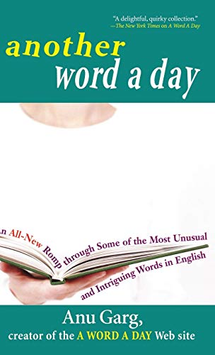 9781620455432: Another Word a Day: An All-New Romp Through Some of the Most Unusual and Intriguing Words in English