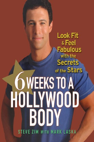 9781620455449: 6 Weeks to a Hollywood Body: Look Fit and Feel Fabulous with the Secrets of the Stars