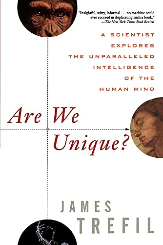 9781620455470: Are We Unique: A Scientist Explores the Unparalleled Intelligence of the Human Mind