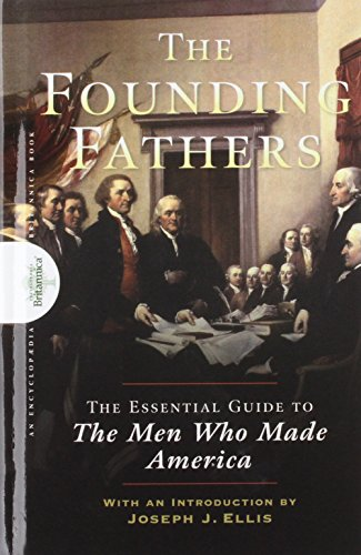 9781620455500: Founding Fathers: The Essential Guide to the Men Who Made America