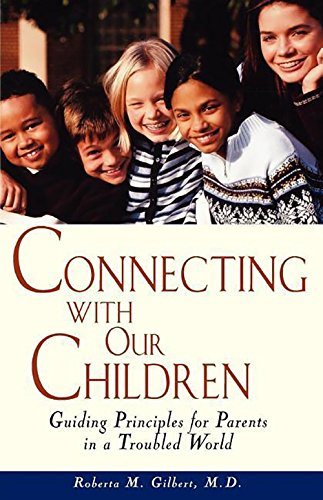 9781620455975: Connecting With Our Children: Guiding Principles for Parents in a Troubled World