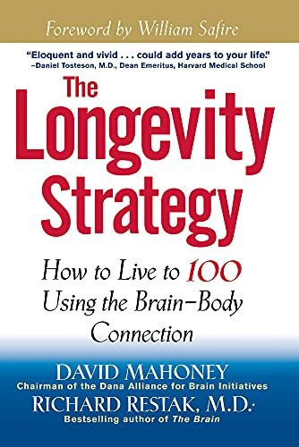 9781620456040: The Longevity Strategy: How to Live to 100 Using the Brain-Body Connection