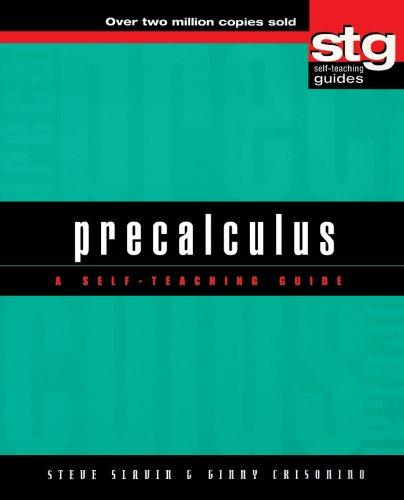 9781620456217: Precalculus: A Self-Teaching Guide (Wiley Self-Teaching Guides)