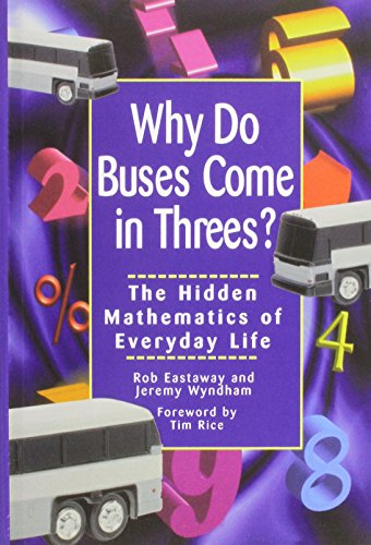 9781620456224: Why do buses come in threes?: The hidden mathematics of everyday life