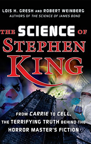 9781620456576: The Science of Stephen King: From Carrie to Cell, the Terrifying Truth Behind the Horror Masters Fiction