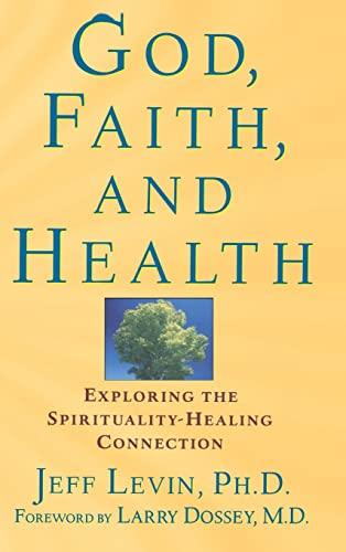 9781620456699: God, Faith, and Health: Exploring the Spirituality-Healing Connection