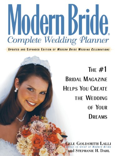 9781620456873: Modern Bride Complete Wedding Planner: The #1 Bridal Magazine Helps You Create the Wedding of Your Dreams