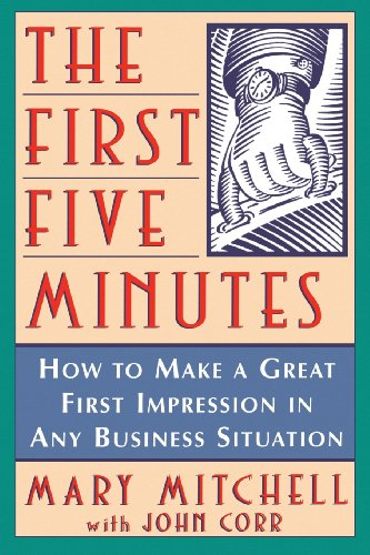 9781620456903: The First Five Minutes: How to Make a Great First Impression in Any Business Situation