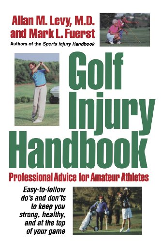 Golf Injury Handbook: Professional Advice for Amateur Athletes: Levy, Allan M; Fuerst, Mark L