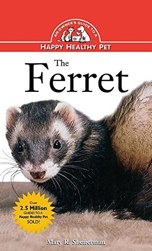 9781620457498: The Ferret: An Owner's Guide to a Happy Healthy Pet