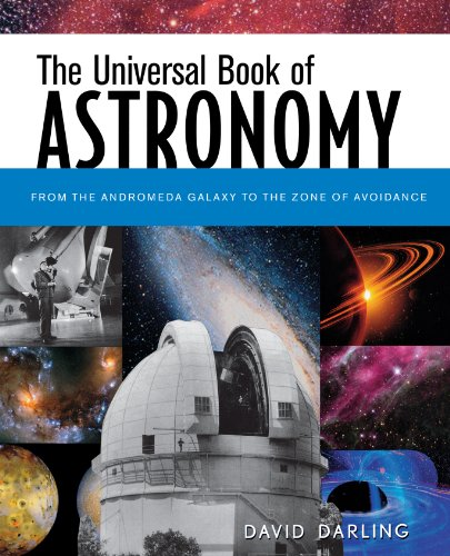 9781620457696: The Universal Book of Astronomy: From the Andromeda Galaxy to the Zone of Avoidance