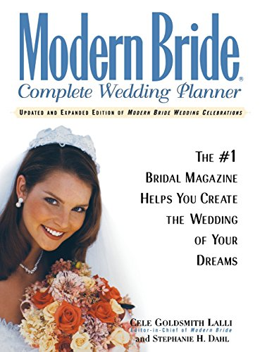 9781620457719: Modern Bride Complete Wedding Planner: The #1 Bridal Magazine Helps You Create the Wedding of Your Dreams