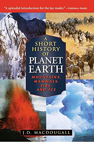9781620458037: A Short History of Planet Earth: Mountains, Mammals, Fire, and Ice (Wiley Popular Scienc)