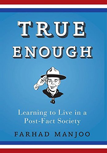 9781620458303: True Enough: Learning to Live in a Post-Fact Society
