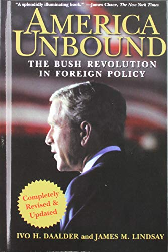 9781620458310: America Unbound: The Bush Revolution in Foreign Policy