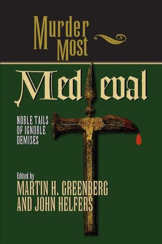 9781620458532: Murder Most Medieval: Noble Tales of Ignoble Demises