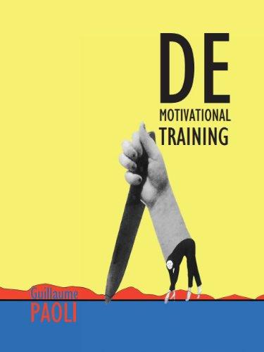 9781620490143: Demotivational Training (Éloge de la Démotivation)