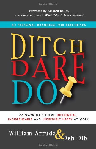 9781620504574: Ditch, Dare, Do: 3D Personal Branding for Executives